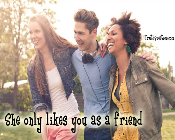 Signs She likes you only as a friend – TruthQuestion