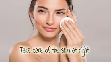 Photo of Routine to take care of the skin at night: 7 tips that you should apply