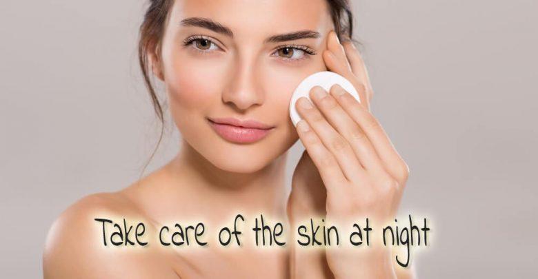 take care skin at night