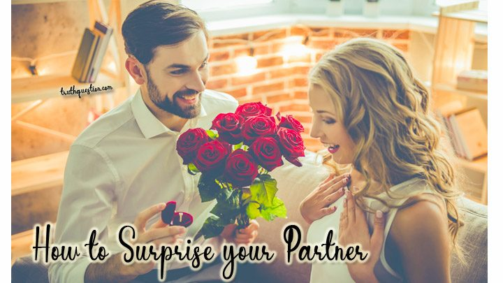 How to surprise your partner boyfriend or girlfriend