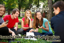 insanely cheap and dirty truth questions
